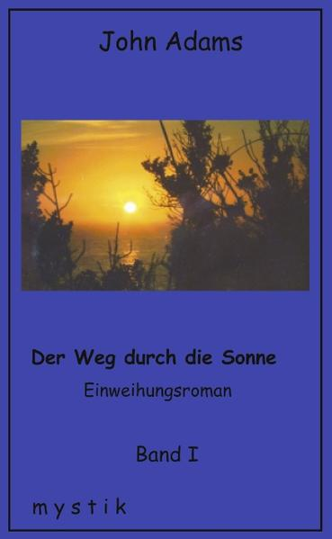 Der Weg durch die Sonne Band I als Buch (gebunden)