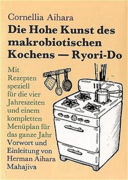 Die Hohe Kunst des makrobiotischen Kochens. Ryori-Do als Buch (gebunden)