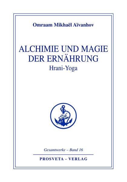 Alchemie und Magie der Ernährung - Hrani Yoga als Buch (gebunden)
