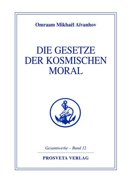 Die Gesetze der kosmischen Moral als Buch (gebunden)
