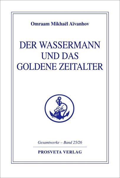 Der Wassermann und das Goldene Zeitalter als Buch (gebunden)