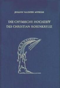 Die chymische Hochzeit des Christian Rosenkreuz. Anno 1459 als Buch (gebunden)