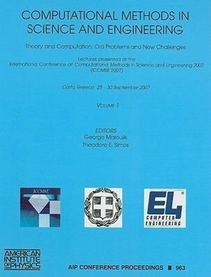 Computational Methods in Science and Engineering, Volume 1: Theory and Computation: Old Problems and New Challenges als Buch (gebunden)