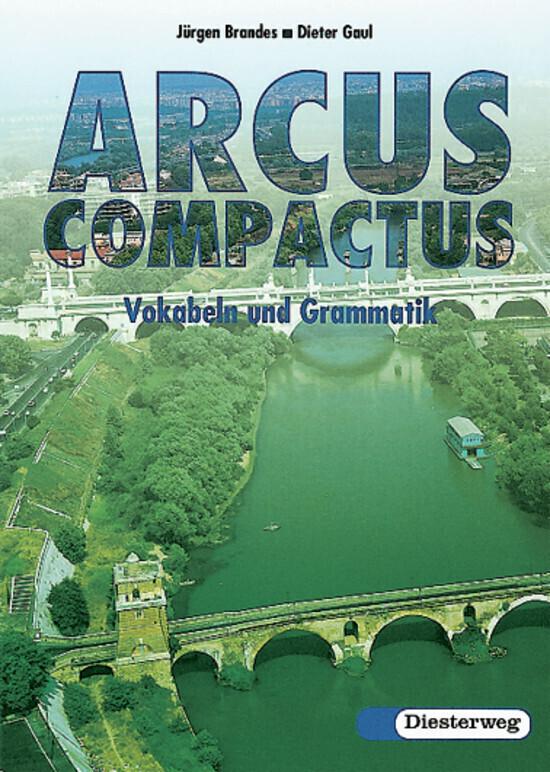 Arcus Compactus. Vokabel und Grammatik. Gymnasium als Buch (kartoniert)