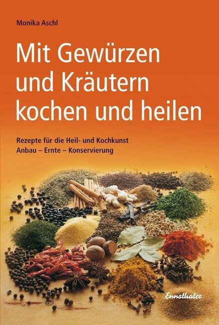 Mit Gewürzen und Kräutern kochen und heilen als Buch (kartoniert)