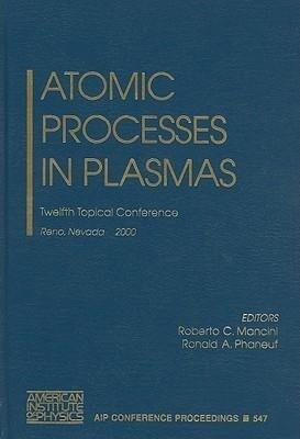 Atomic Processes in Plasmas: Twelfth Topical Conference, Reno, Nevada, 19-23 March 2000 als Buch (gebunden)