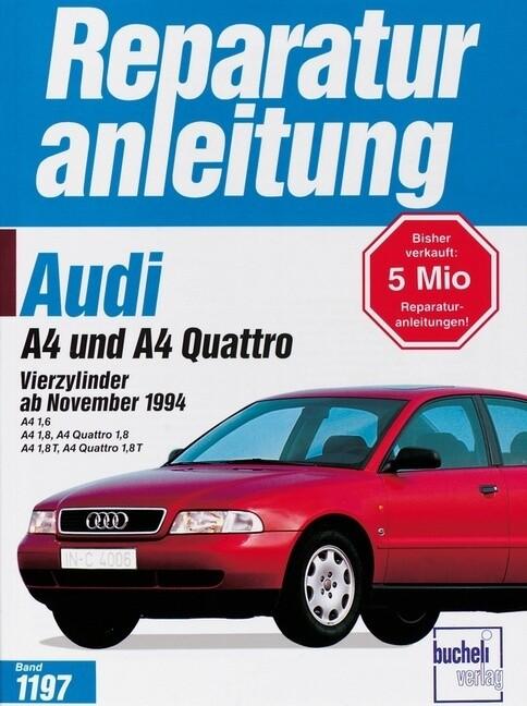 Audi A4 und A4 Quattro. Vierzylinder ab November 1994 als Buch (kartoniert)