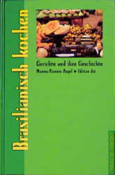 Brasilianisch kochen als Buch (gebunden)