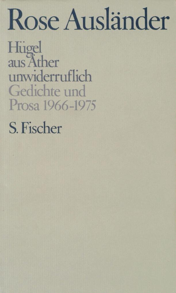 Gesammelte Werke III. Hügel / aus Äther / unwiderruflich als Buch (gebunden)