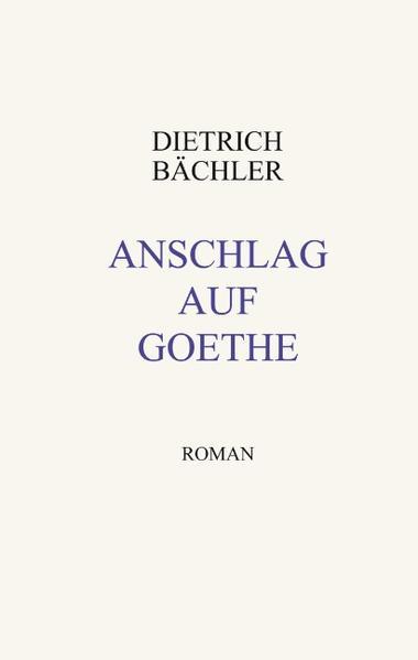 Anschlag auf Goethe als Buch (gebunden)