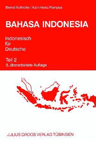 Bahasa Indonesia. Indonesisch für Deutsche 2. Lehrbuch als Buch (kartoniert)