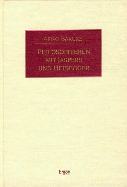 Philosophieren mit Jaspers und Heidegger als Buch (gebunden)