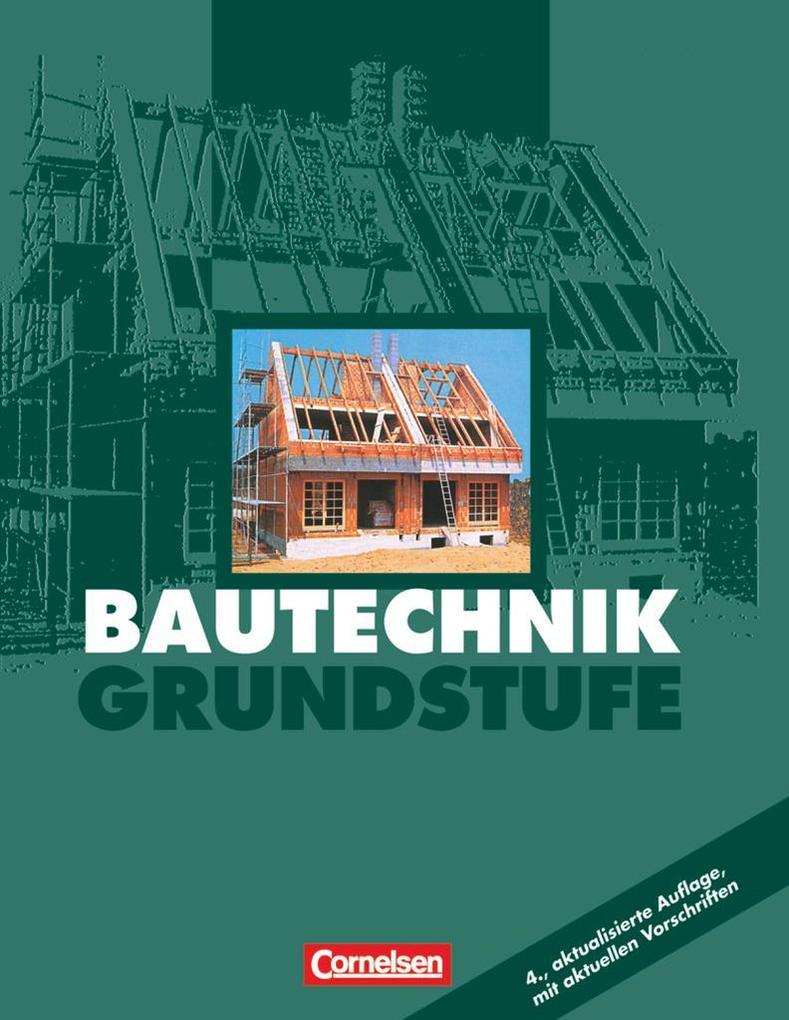 Bautechnik. Grundstufe. Schülerbuch als Buch (gebunden)