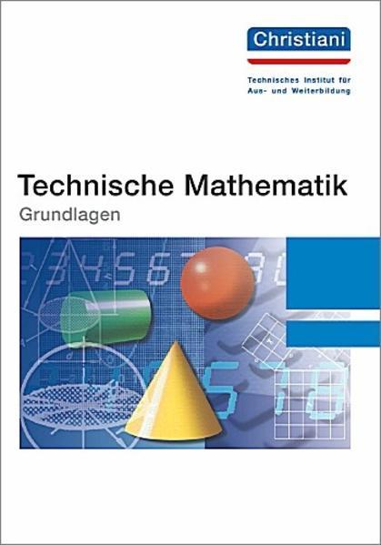 Technische Mathematik. Grundlagen als Buch (kartoniert)