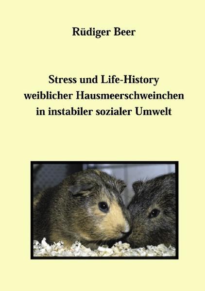 Stress und life History weiblicher Hausmeerschwein als Buch (gebunden)