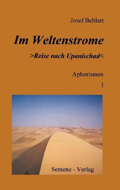 Im Weltenstrome >Reise nach Upanischad< Aphorismen I als Buch (gebunden)