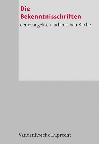 Die Bekenntnisschriften der evangelisch-lutherischen Kirche als Buch (kartoniert)