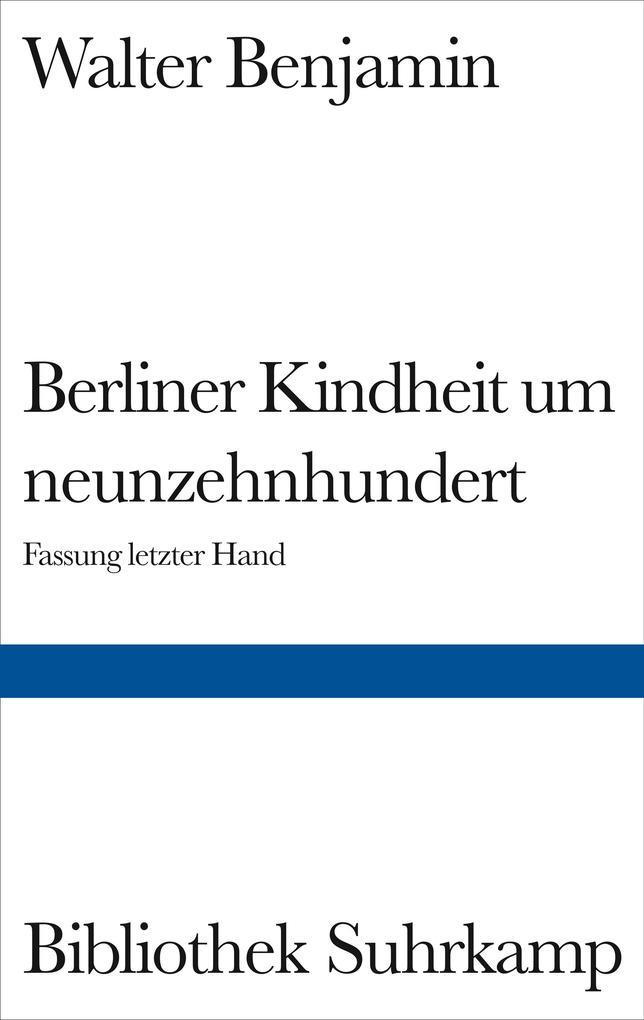 Berliner Kindheit um Neunzehnhundert als Buch (gebunden)