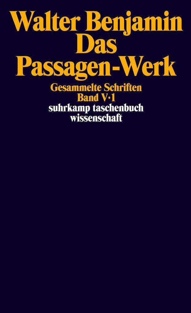 Gesammelte Schriften V. Das Passagen-Werk als Taschenbuch