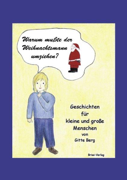 Warum musste der Weihnachtsmann umziehen? als Buch (gebunden)