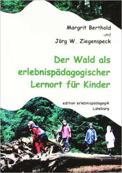 Der Wald als erlebnispädagogischer Lernort für Kinder als Buch (kartoniert)