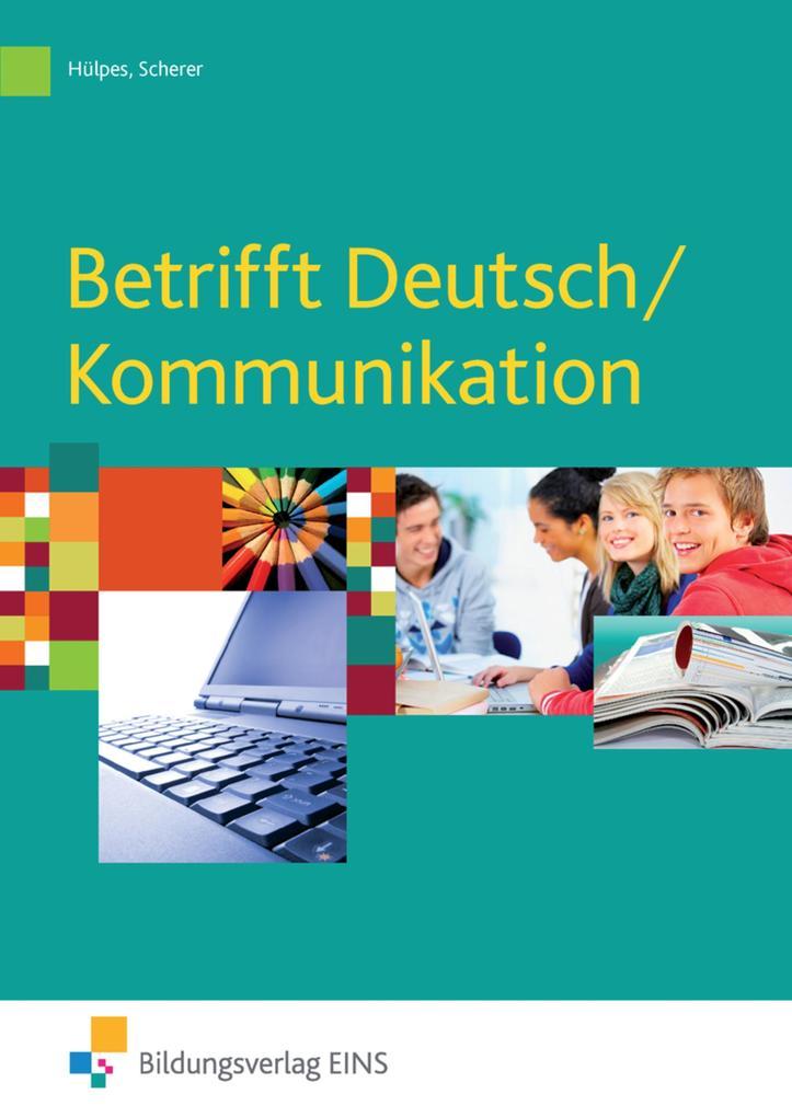 Betrifft Deutsch / Kommunikation / Schülerband als Buch (kartoniert)