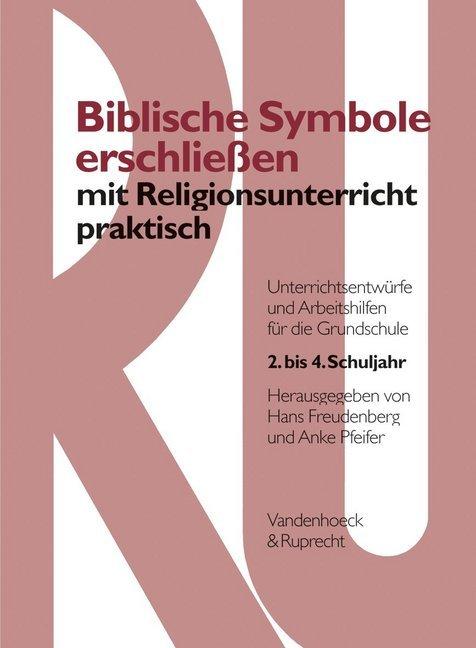 Biblische Symbole erschließen mit Religionsunterricht praktisch als Buch (kartoniert)