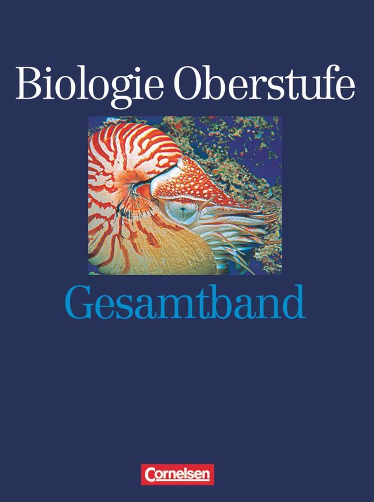 Biologie Oberstufe. Allgemeine Ausgabe. Gesamtband. Schülerbuch als Buch (gebunden)
