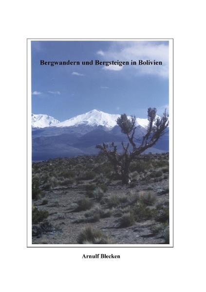 Bergwandern und Bergsteigen in Bolivien als Buch (gebunden)