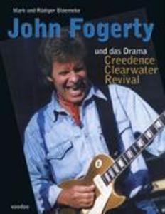 John Fogerty und das Drama Creedence Clearwater Revival als Buch (gebunden)