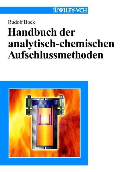 Handbuch der analytisch-chemischen Aufschlussmethoden als Buch (gebunden)