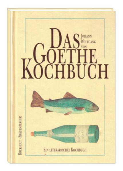 Das Goethe-Kochbuch als Buch (gebunden)