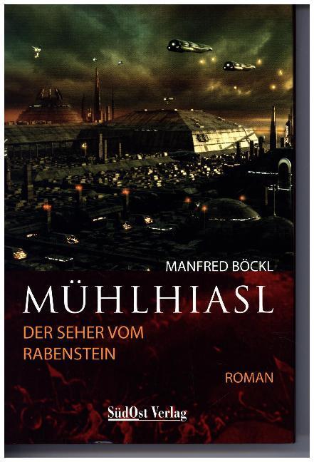 Mühlhiasl. Der Seher von Rabenstein als Buch (gebunden)