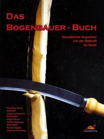 Das Bogenbauer-Buch als Buch (gebunden)