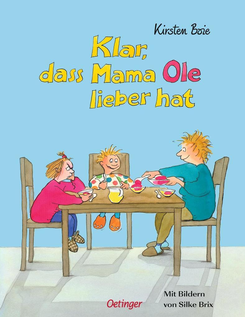 Klar, daß Mama Ole / Anna lieber hat als Buch (gebunden)
