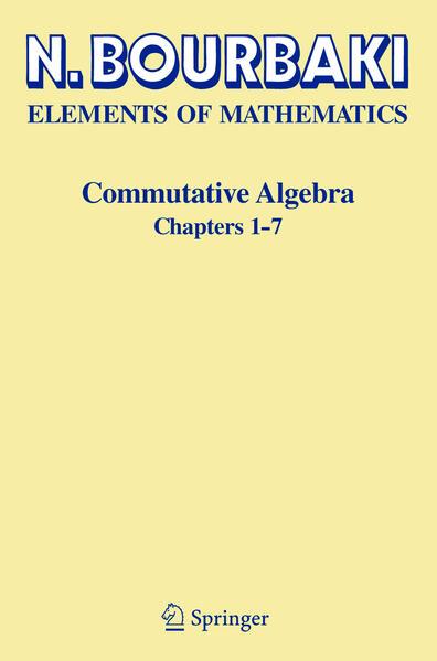 Elements of Mathematics. Commutative Algebra. Chapters 1 - 7 als Buch (kartoniert)