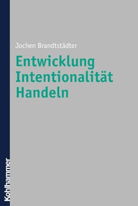 Entwicklung, Intentionalität, Handeln als Buch (kartoniert)