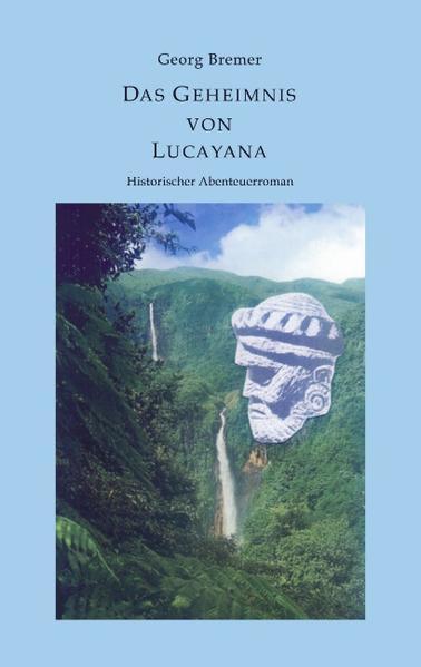 Das Geheimnis von Lucayana als Buch (gebunden)