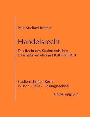 Handelsrecht, das Recht des Kaufmännischen Geschäftsverkehrs in HGB und BGB als Buch (kartoniert)