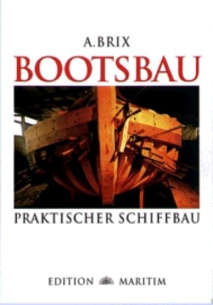 Bootsbau. Praktischer Schiffbau als Buch (gebunden)