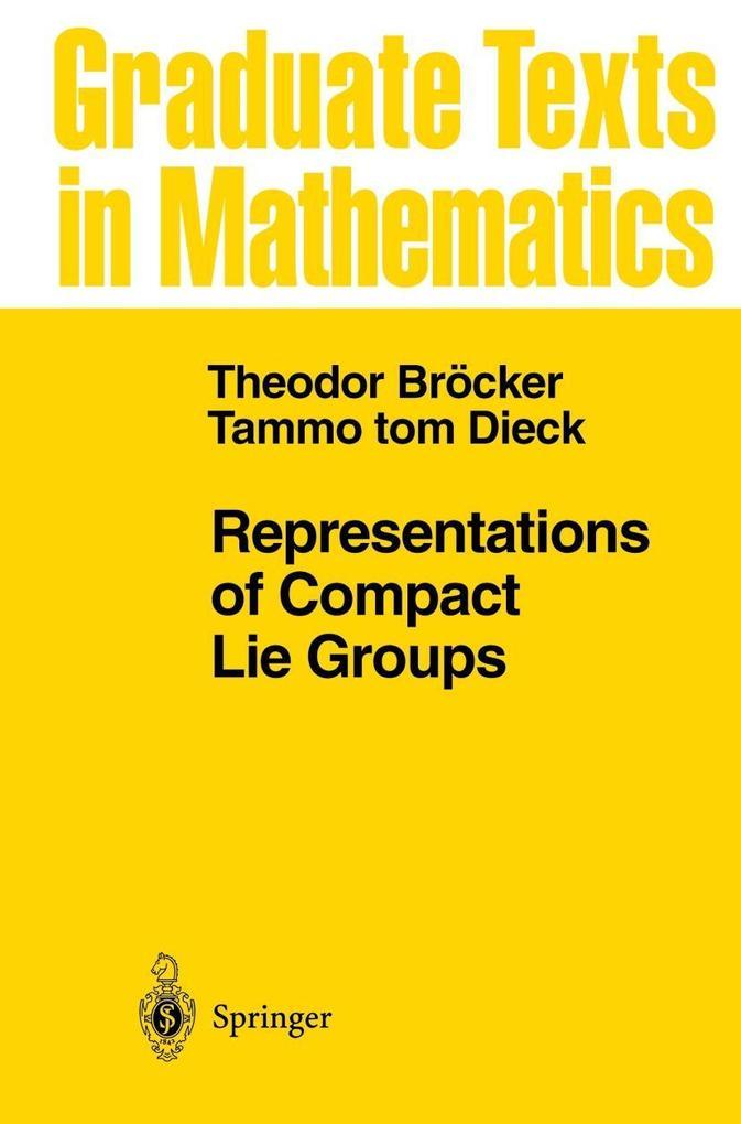 Representations of Compact Lie Groups als Buch (gebunden)