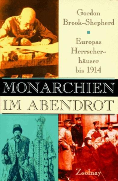 Monarchien im Abendrot. Europas Herrscherhäuser bis 1914 als Buch (gebunden)