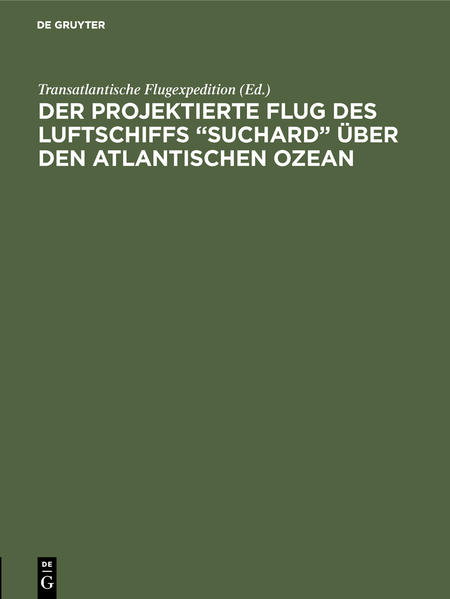 """Der projektierte Flug des Luftschiffs """"SUCHARD"""" über den Atlantischen Ozean als Buch (gebunden)"""