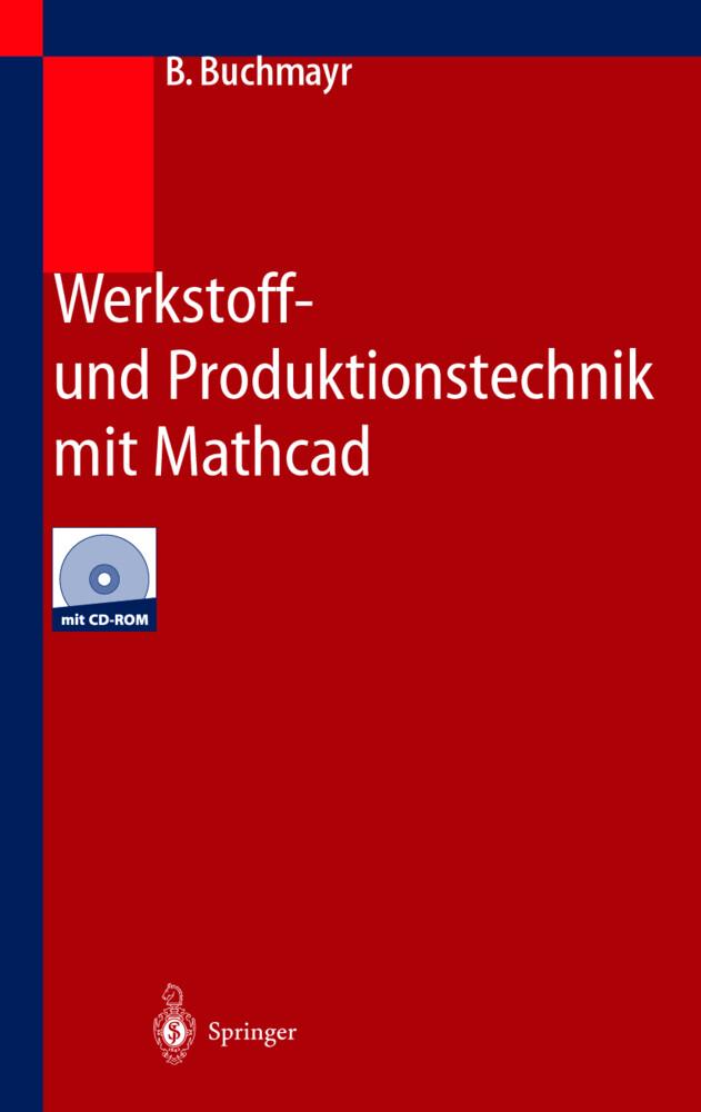 Werkstoff- und Produktionstechnik mit Mathcad als Buch (gebunden)