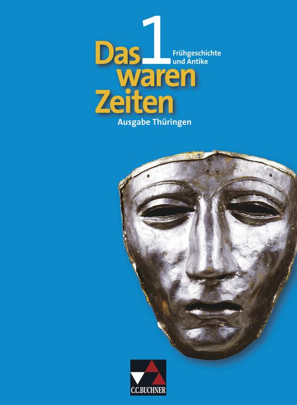 Das waren Zeiten 1 - Thüringen / Frühgeschichte und Antike als Buch (kartoniert)