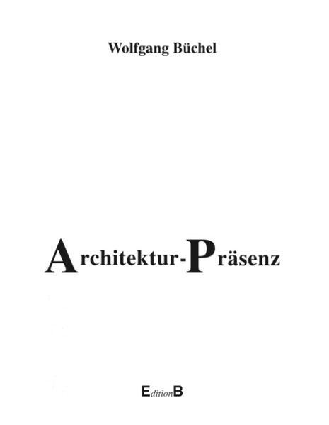 Architektur-Präsenz. Die Prinzipien architektonischer Wirklichkeit als Buch (gebunden)