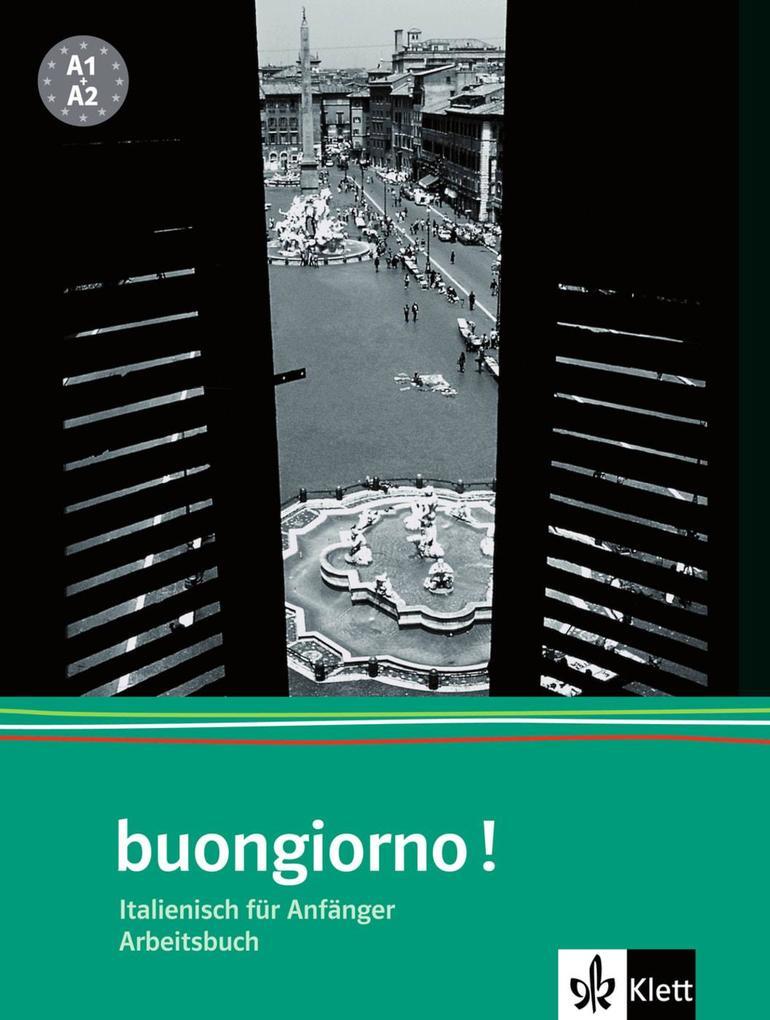 Buongiorno Neu. Arbeitsbuch. Italienisch für Anfänger als Buch (kartoniert)