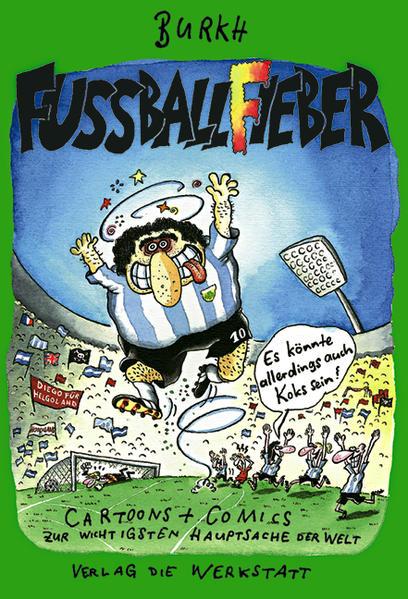 Fussballfieber - Es könnte allerdings auch Koks sein als Buch (gebunden)