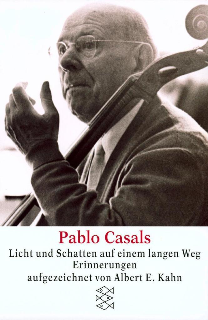 Pablo Casals Licht und Schatten auf einem langen Weg als Taschenbuch