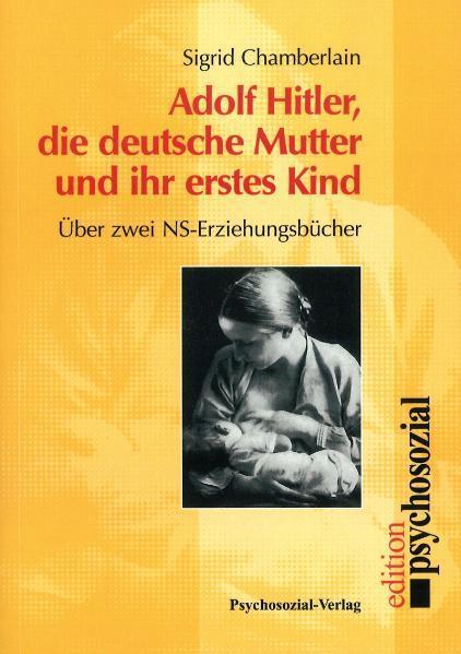 Adolf Hitler, die deutsche Mutter und ihr erstes Kind als Buch (kartoniert)